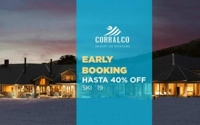 Corralco. Early Booking. Hasta 40% OFF