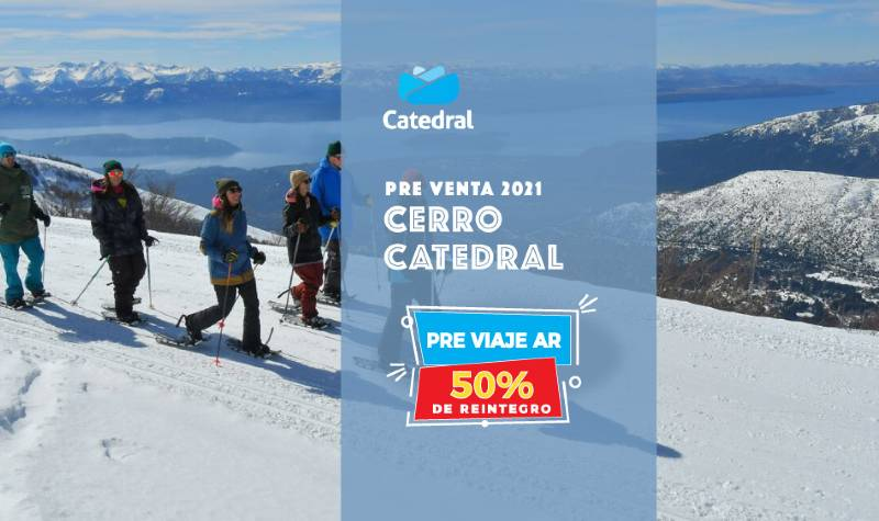 Cerro Catedral Pre Venta 2021. Pre Viaje Ar, 50% de Reintegro.